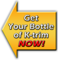 Get Your Bottle of K-trim NOW!